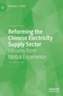 Reforming the Chinese Electricity Supply Sector : Lessons from Global Experience - Book