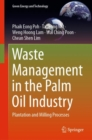 Waste Management in the Palm Oil Industry : Plantation and Milling Processes - eBook