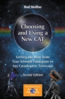 Choosing and Using a New CAT : Getting the Most from Your Schmidt Cassegrain or Any Catadioptric Telescope - Book