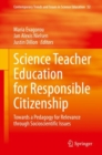 Science Teacher Education for Responsible Citizenship : Towards a Pedagogy for Relevance through Socioscientific Issues - eBook