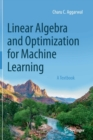 Linear Algebra and Optimization for Machine Learning : A Textbook - Book