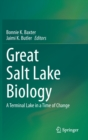 Great Salt Lake Biology : A Terminal Lake in a Time of Change - Book