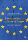 Euroscepticism and the Future of Europe : Views from the Capitals - Book