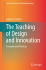 The Teaching of Design and Innovation : Principles and Practices - eBook