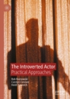 The Introverted Actor : Practical Approaches - Book