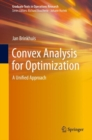 Convex Analysis for Optimization : A Unified Approach - eBook