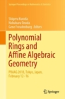 Polynomial Rings and Affine Algebraic Geometry : PRAAG 2018, Tokyo, Japan, February 12−16 - eBook