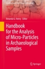 Handbook for the Analysis of Micro-Particles in Archaeological Samples - Book