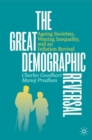 The Great Demographic Reversal : Ageing Societies, Waning Inequality, and an Inflation Revival - eBook