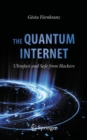 The Quantum Internet : Ultrafast and Safe from Hackers - eBook