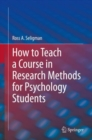 How to Teach a Course in Research Methods for Psychology Students - eBook