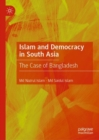 Islam and Democracy in South Asia : The Case of Bangladesh - eBook