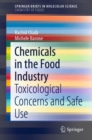 Chemicals in the Food Industry : Toxicological Concerns and Safe Use - eBook