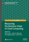 Measuring the Business Value of Cloud Computing - Book
