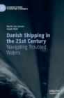 Danish Shipping in the 21st Century : Navigating Troubled Waters - Book