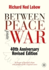 Between Peace and War : 40th Anniversary Revised Edition - Book