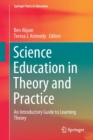 Science Education in Theory and Practice : An Introductory Guide to Learning Theory - Book
