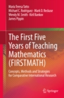 The First Five Years of Teaching Mathematics (FIRSTMATH) : Concepts, Methods and Strategies for Comparative International Research - eBook
