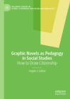 Graphic Novels as Pedagogy in Social Studies : How to Draw Citizenship - eBook