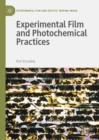 Experimental Film and Photochemical Practices - Book