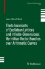 Theta Invariants of Euclidean Lattices and Infinite-Dimensional Hermitian Vector Bundles over Arithmetic Curves - eBook