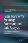 Fuzzy Transforms for Image Processing and Data Analysis : Core Concepts, Processes and Applications - eBook