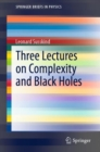 Three Lectures on Complexity and Black Holes - eBook