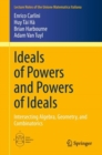 Ideals of Powers and Powers of Ideals : Intersecting Algebra, Geometry, and Combinatorics - eBook