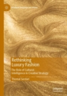 Rethinking Luxury Fashion : The Role of Cultural Intelligence in Creative Strategy - eBook