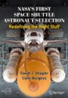 NASA's First Space Shuttle Astronaut Selection : Redefining the Right Stuff - eBook