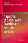 Narratives of Social Work Practice and Education in Sweden - eBook