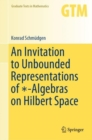 An Invitation to Unbounded Representations of *-Algebras on Hilbert Space - eBook