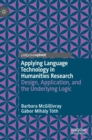 Applying Language Technology in Humanities Research : Design, Application, and the Underlying Logic - Book