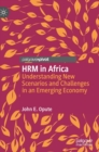 HRM in Africa : Understanding New Scenarios and Challenges in an Emerging Economy - Book