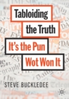 Tabloiding the Truth : It's the Pun Wot Won It - Book