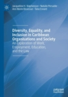 Diversity, Equality, and Inclusion in Caribbean Organisations and Society : An Exploration of Work, Employment, Education, and the Law - eBook