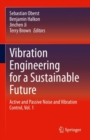 Vibration Engineering for a Sustainable Future : Active and Passive Noise and Vibration Control, Vol. 1 - eBook