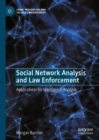 Social Network Analysis and Law Enforcement : Applications for Intelligence Analysis - Book