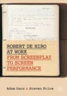 Robert De Niro at Work : From Screenplay to Screen Performance - eBook