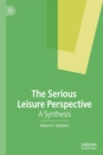The Serious Leisure Perspective : A Synthesis - Book