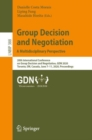 Group Decision and Negotiation: A Multidisciplinary Perspective : 20th International Conference on Group Decision and Negotiation, GDN 2020, Toronto, ON, Canada, June 7-11, 2020, Proceedings - eBook