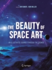 The Beauty of Space Art : An Illustrated Journey Through the Cosmos - Book