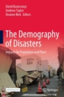 The Demography of Disasters : Impacts for Population and Place - Book