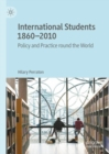 International Students 1860-2010 : Policy and Practice round the World - eBook