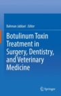 Botulinum Toxin Treatment in Surgery, Dentistry, and Veterinary Medicine - eBook
