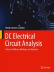 DC Electrical Circuit Analysis : Practice Problems, Methods, and Solutions - Book