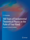 100 Years of Fundamental Theoretical Physics in the Palm of Your Hand : Integrated Technical Treatment - eBook