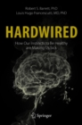 Hardwired: How Our Instincts to Be Healthy are Making Us Sick - eBook