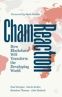 Chain Reaction : How Blockchain Will Transform the Developing World - Book