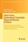 Galois Covers, Grothendieck-Teichmuller Theory and Dessins d'Enfants : Interactions between Geometry, Topology, Number Theory and Algebra, Leicester, UK, June 2018 - eBook
